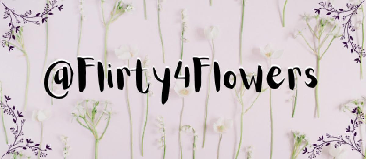 @flirty4flowers